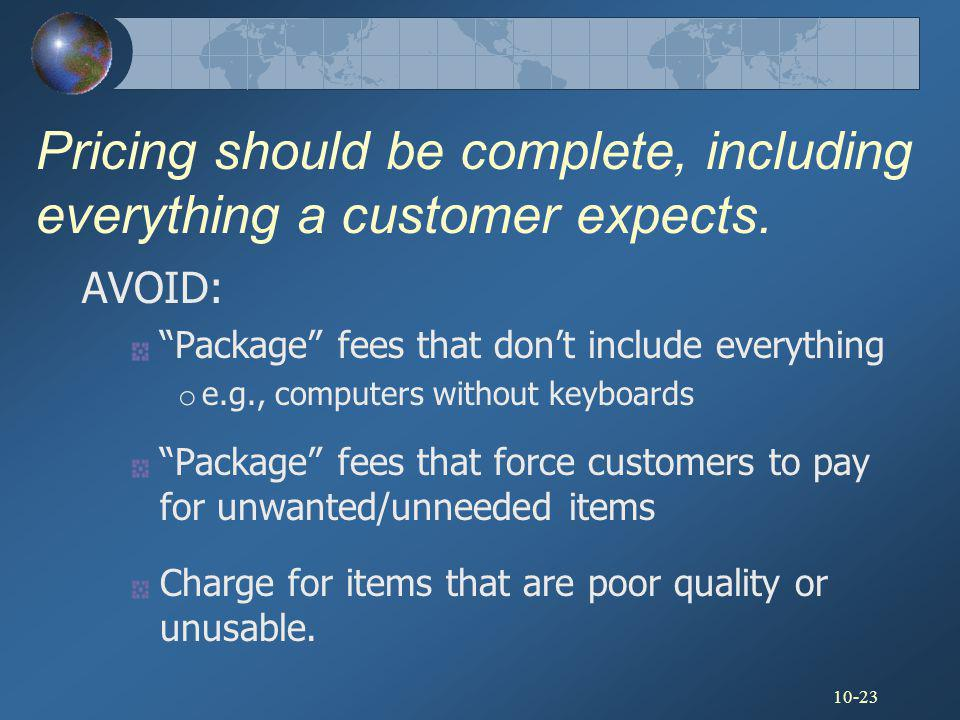 Pricing should be complete, including everything a customer expects.