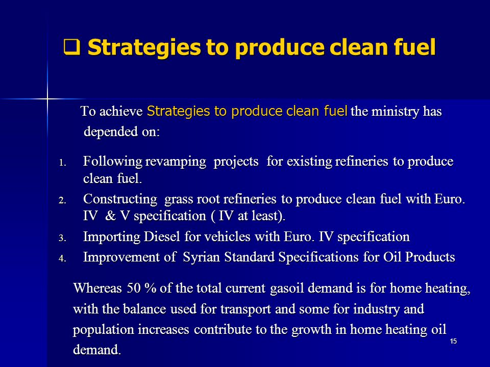 Strategies to produce clean fuel