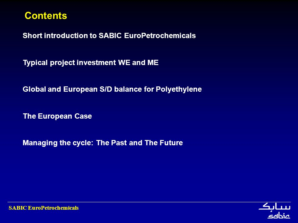 Contents Short introduction to SABIC EuroPetrochemicals