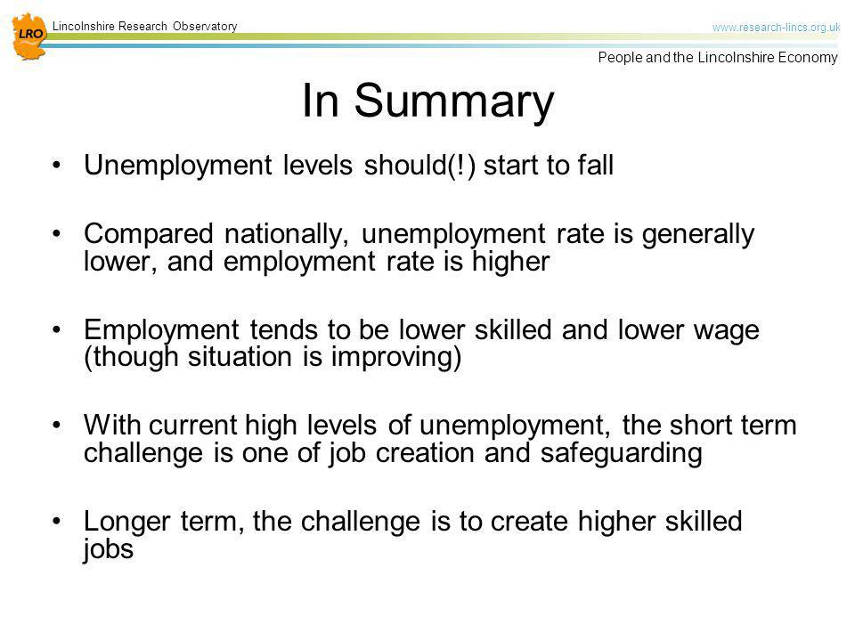In Summary Unemployment levels should(!) start to fall