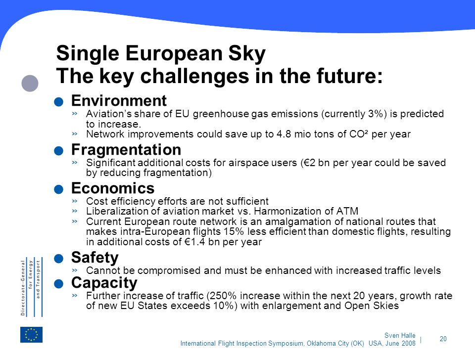 Single European Sky The key challenges in the future: