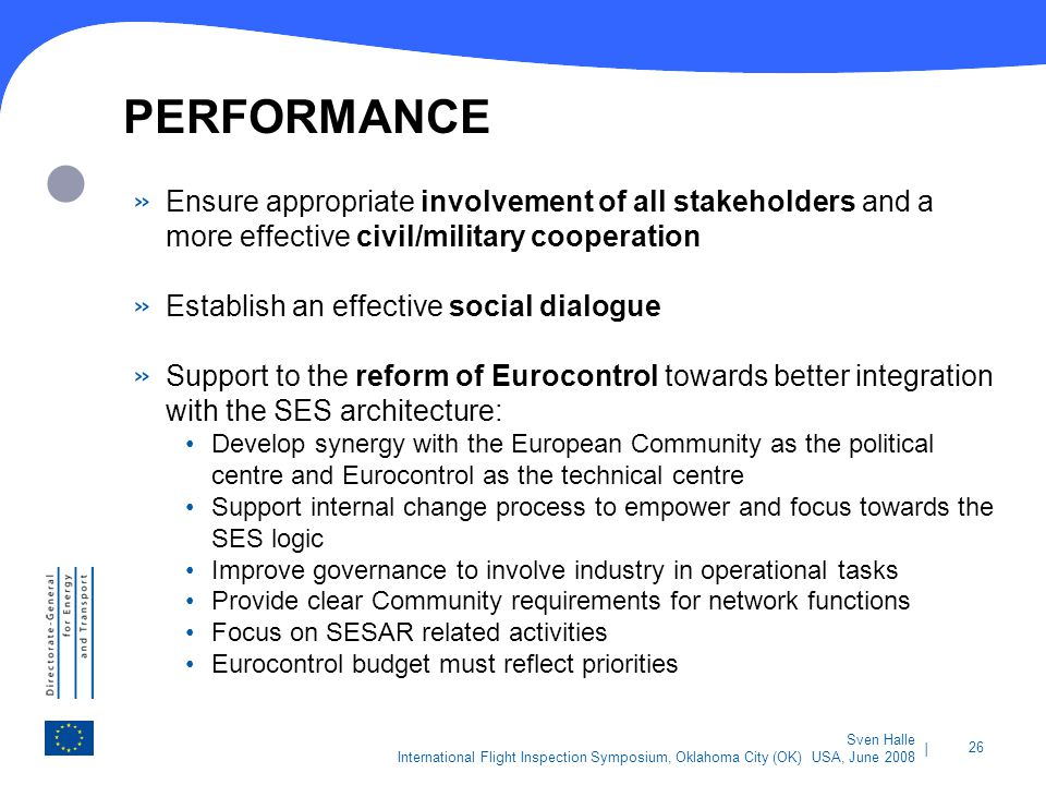 PERFORMANCE Ensure appropriate involvement of all stakeholders and a more effective civil/military cooperation.