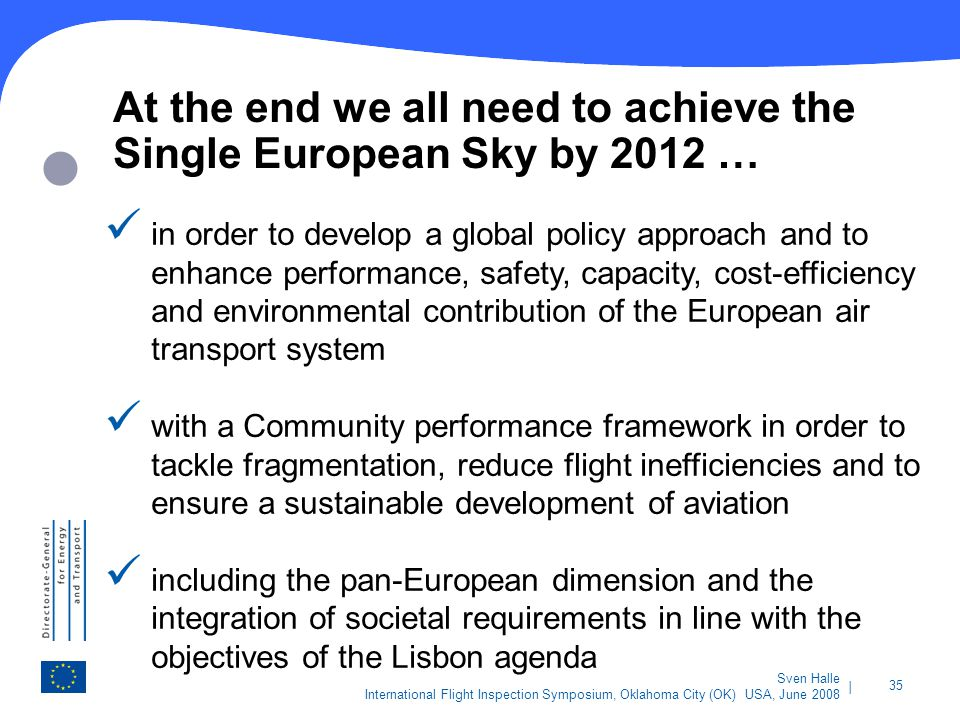 At the end we all need to achieve the Single European Sky by 2012 …