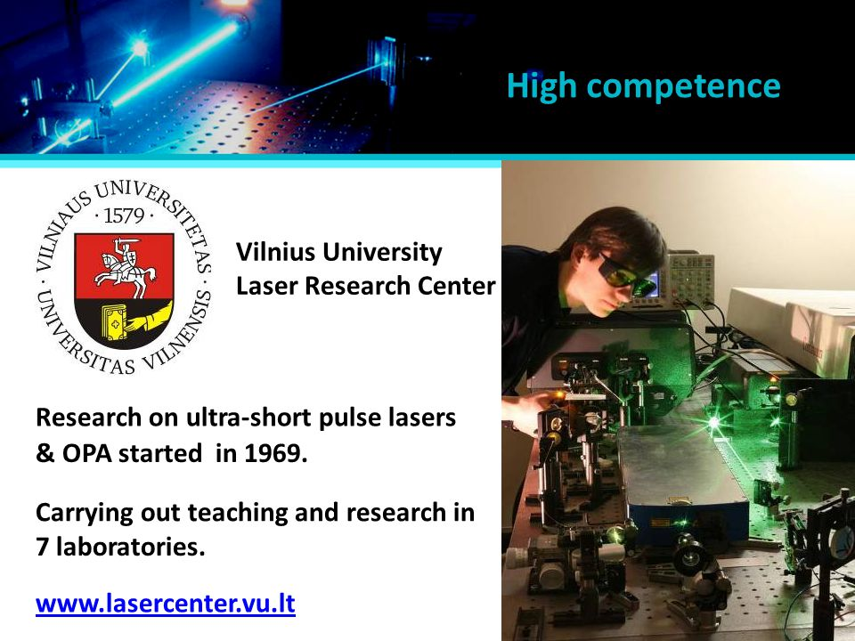 High competence Vilnius University Laser Research Center
