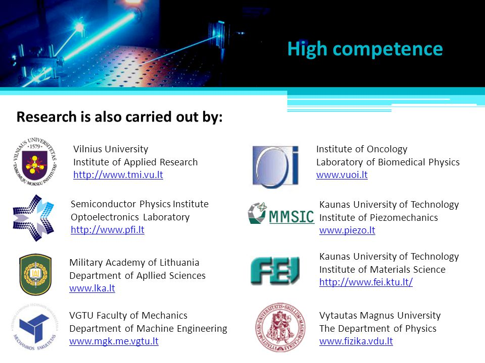 High competence Research is also carried out by: Vilnius University