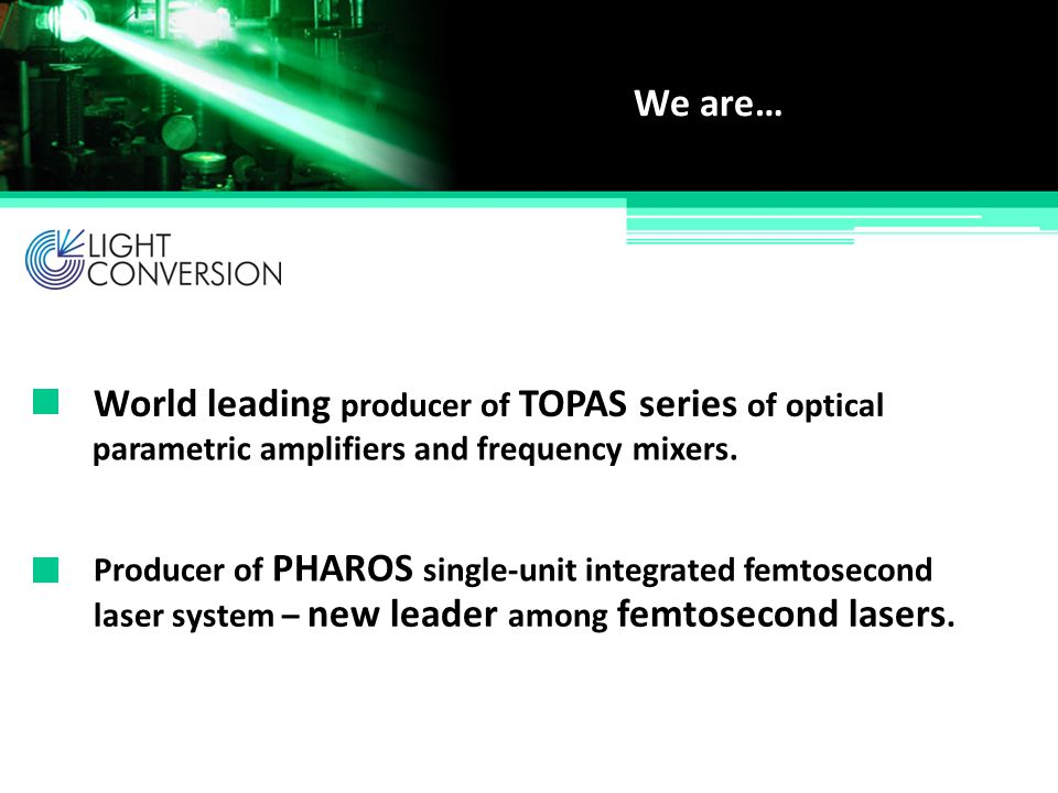 World leading producer of TOPAS series of optical