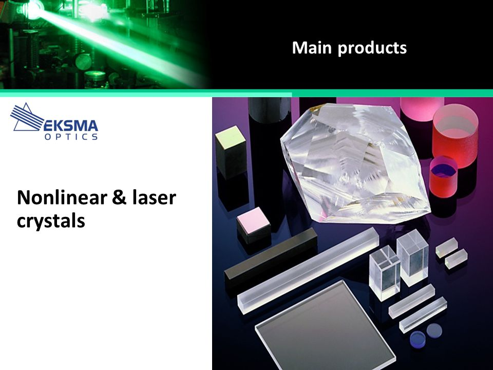 Main products Nonlinear & laser crystals