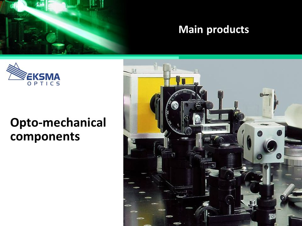 Main products Opto-mechanical components