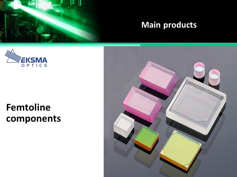 Main products Femtoline components