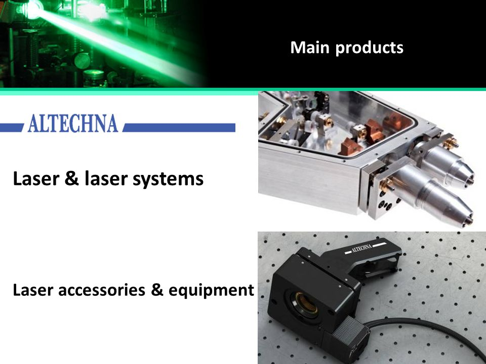 Main products Laser & laser systems Laser accessories & equipment