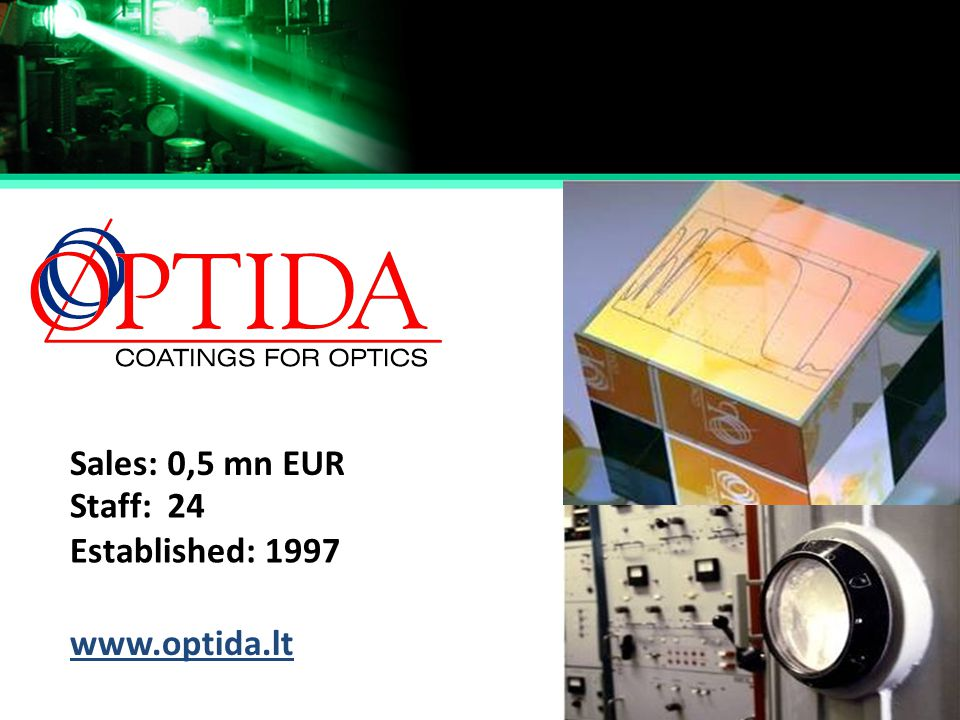 Sales: 0,5 mn EUR Staff: 24 Established: 1997 www.optida.lt