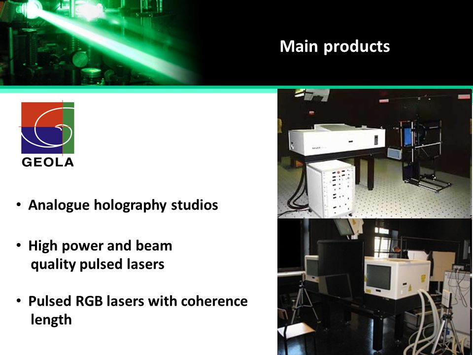 Main products Analogue holography studios High power and beam