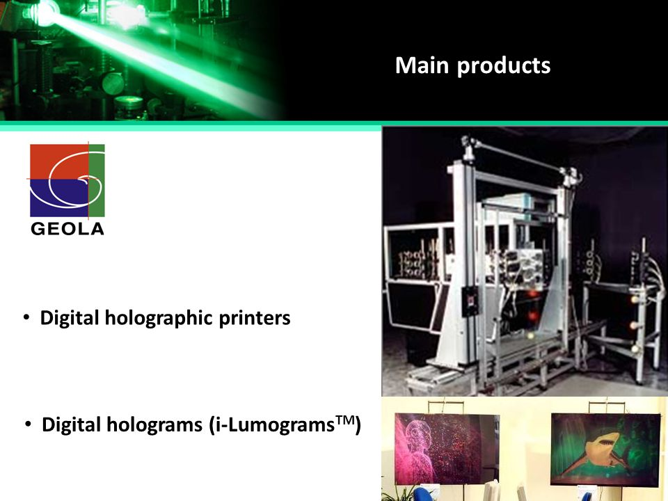 Main products Digital holographic printers