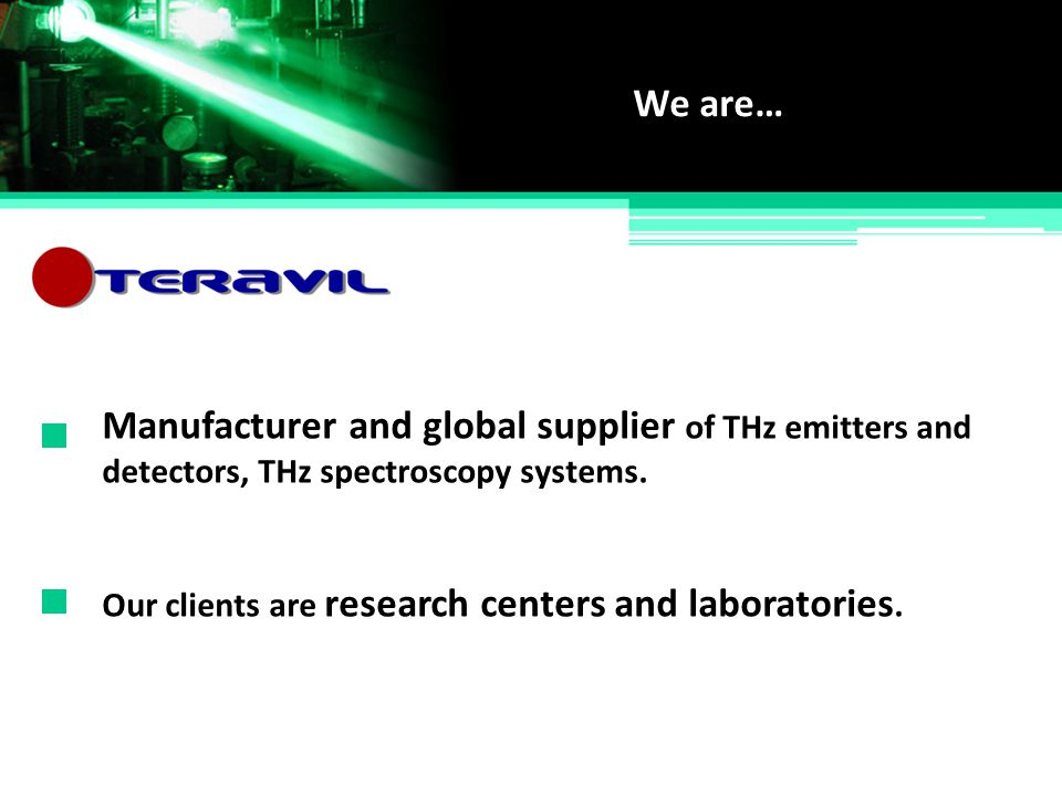 Manufacturer and global supplier of THz emitters and