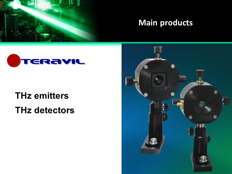 Main products THz emitters THz detectors