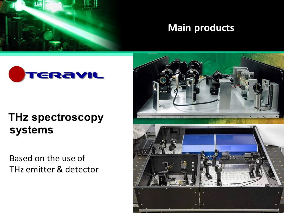 Main products THz spectroscopy systems Based on the use of