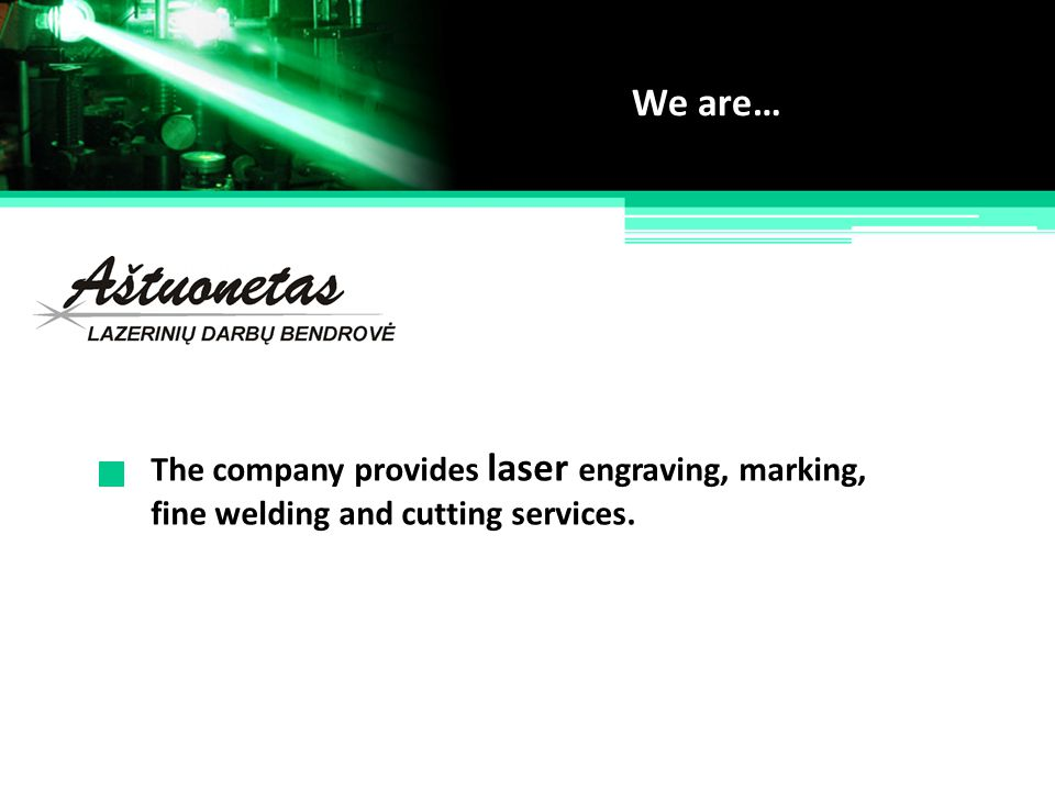 We are… The company provides laser engraving, marking,