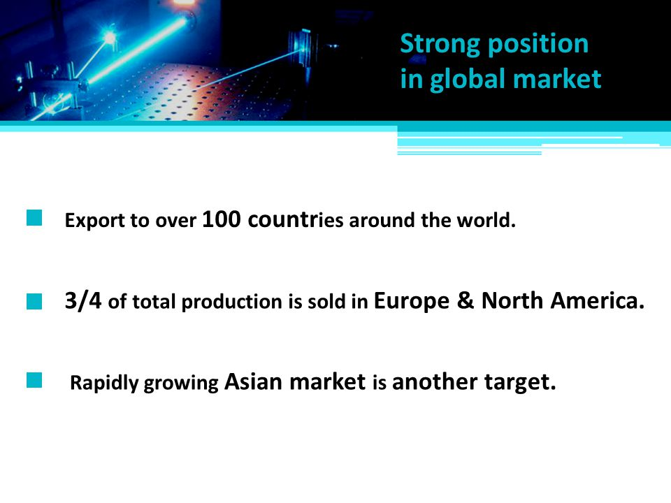 Strong position in global market