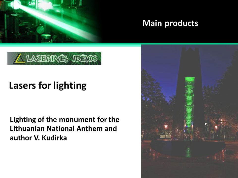 Lasers for lighting Main products Lighting of the monument for the