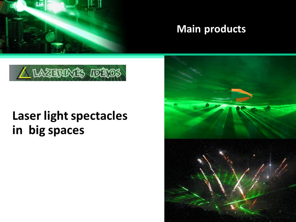 Laser light spectacles in big spaces