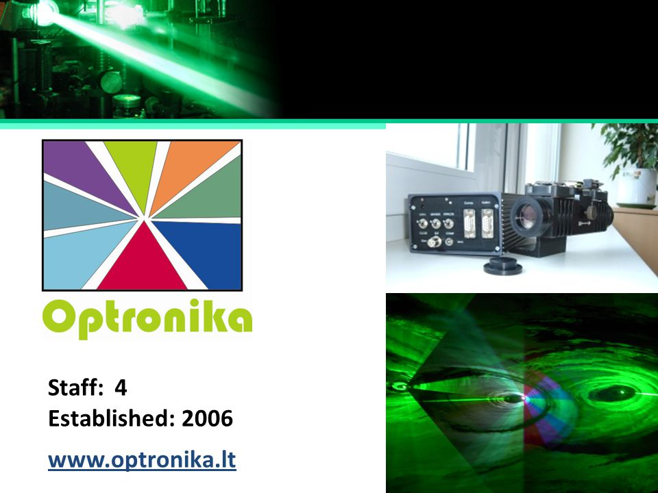 Staff: 4 Established: 2006 www.optronika.lt
