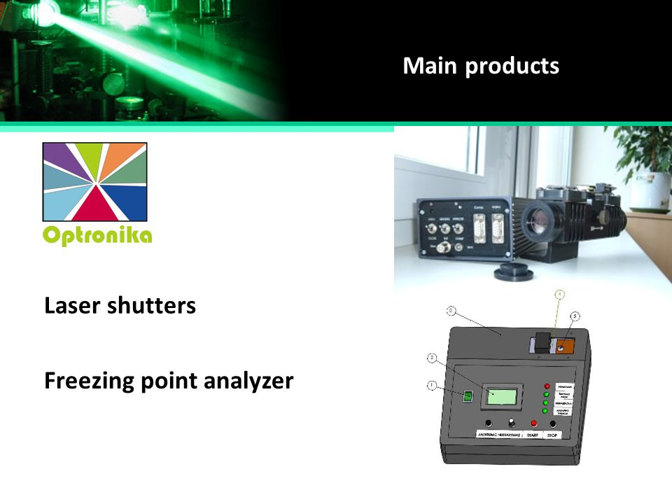 Main products Laser shutters Freezing point analyzer