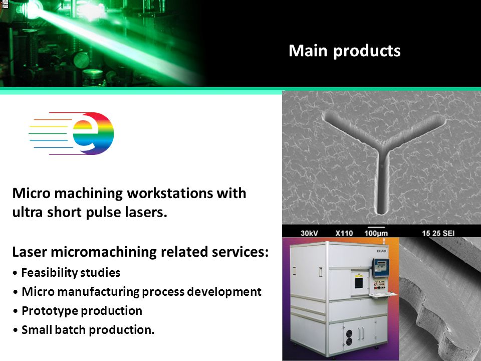 Main products Micro machining workstations with