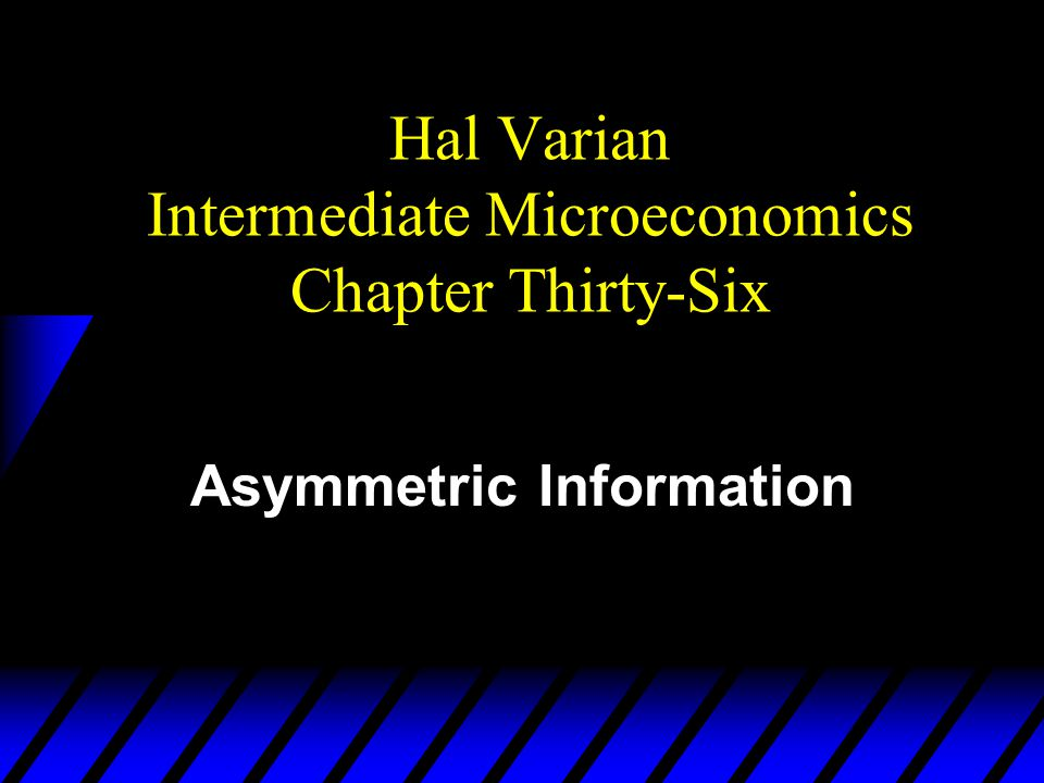 Hal Varian Intermediate Microeconomics Chapter Thirty-Six