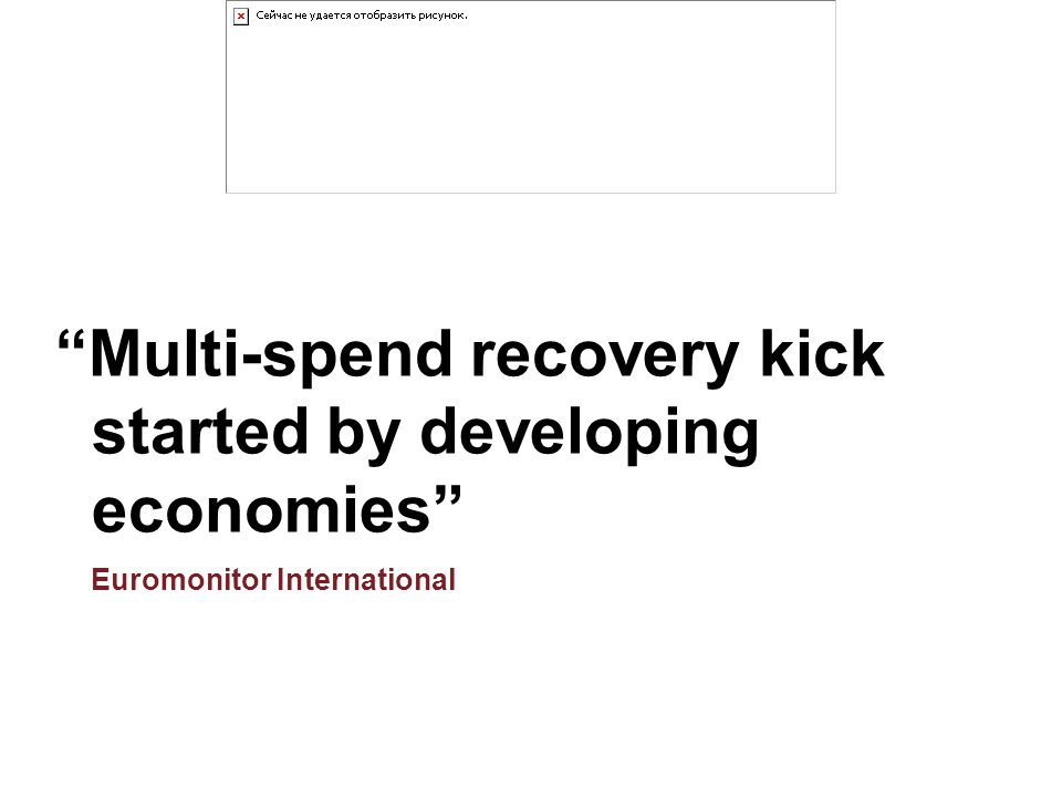 Multi-spend recovery kick started by developing economies