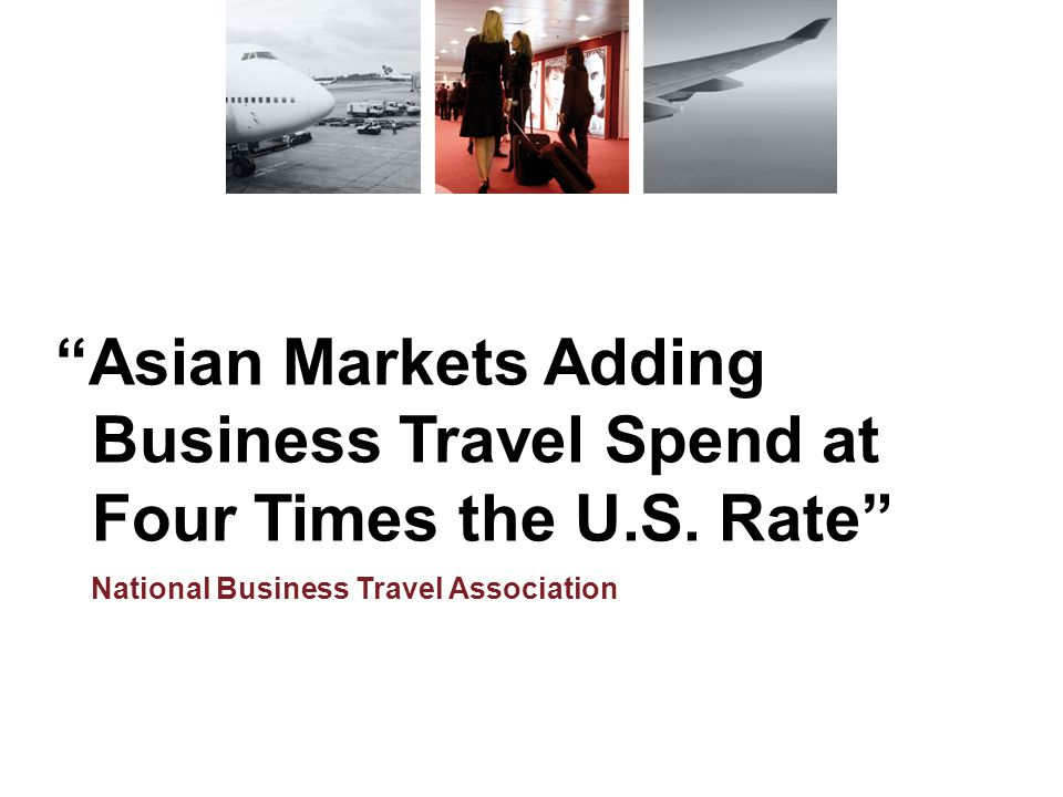 Business Travel Spend at Four Times the U.S. Rate