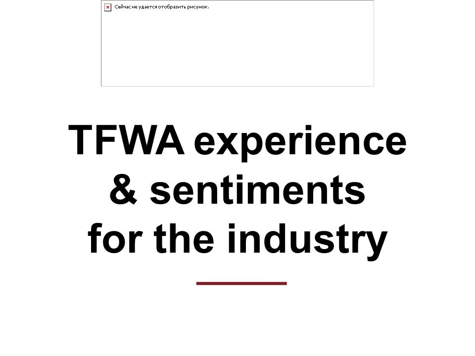 TFWA experience & sentiments