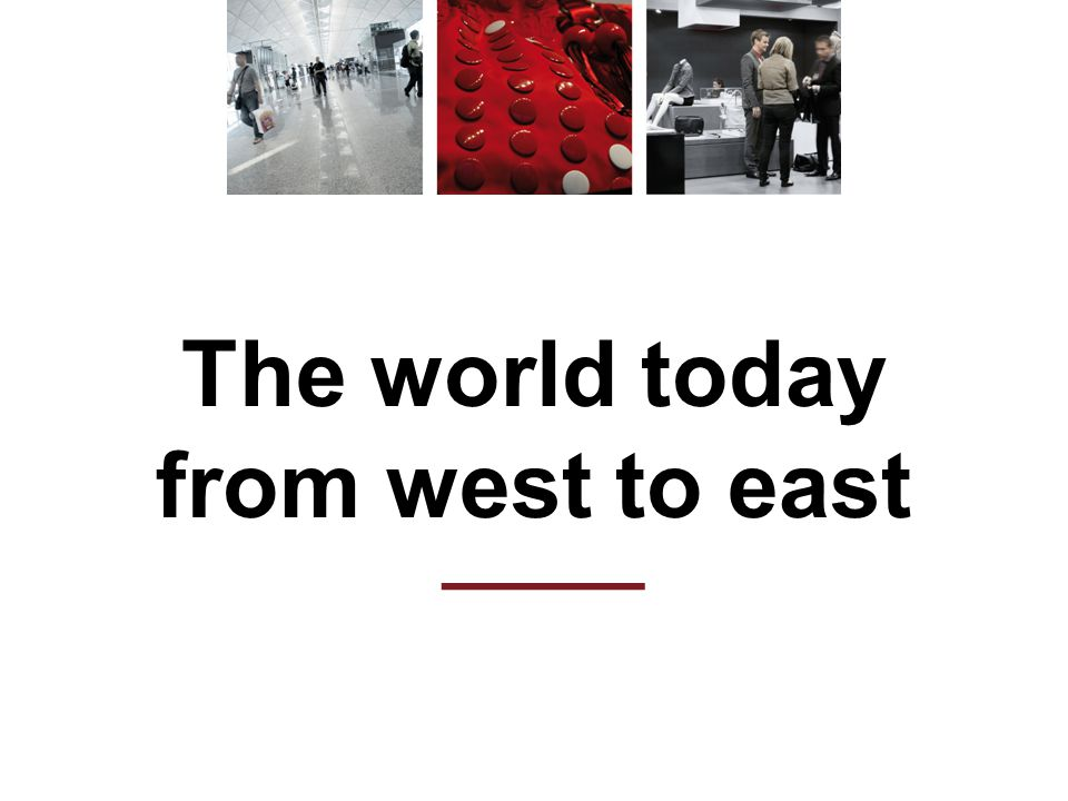 The world today from west to east ———