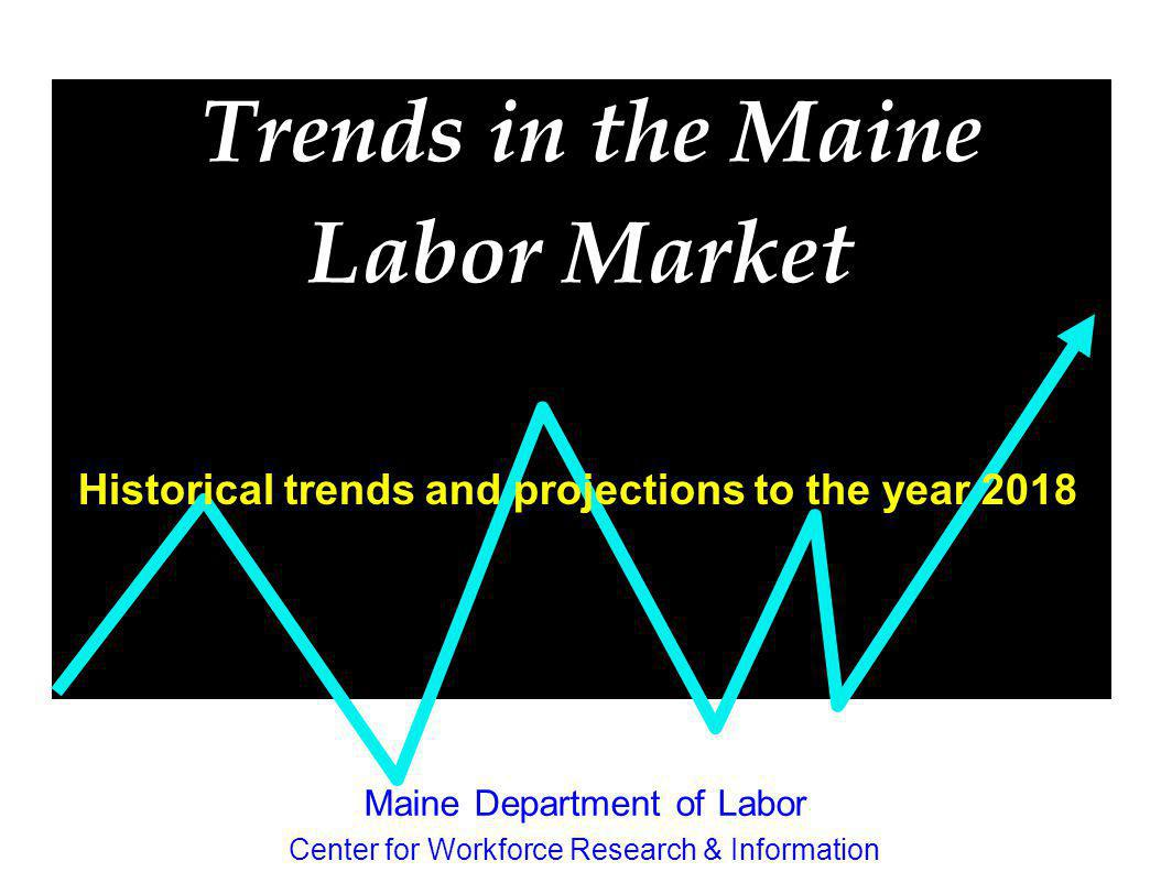 Trends in the Maine Labor Market