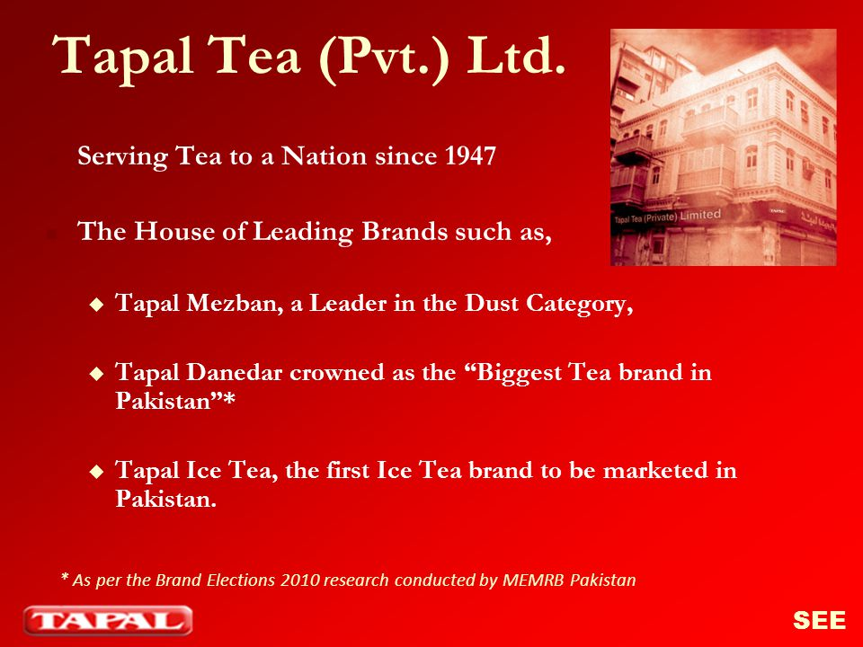 Tapal Tea (Pvt.) Ltd. Serving Tea to a Nation since 1947