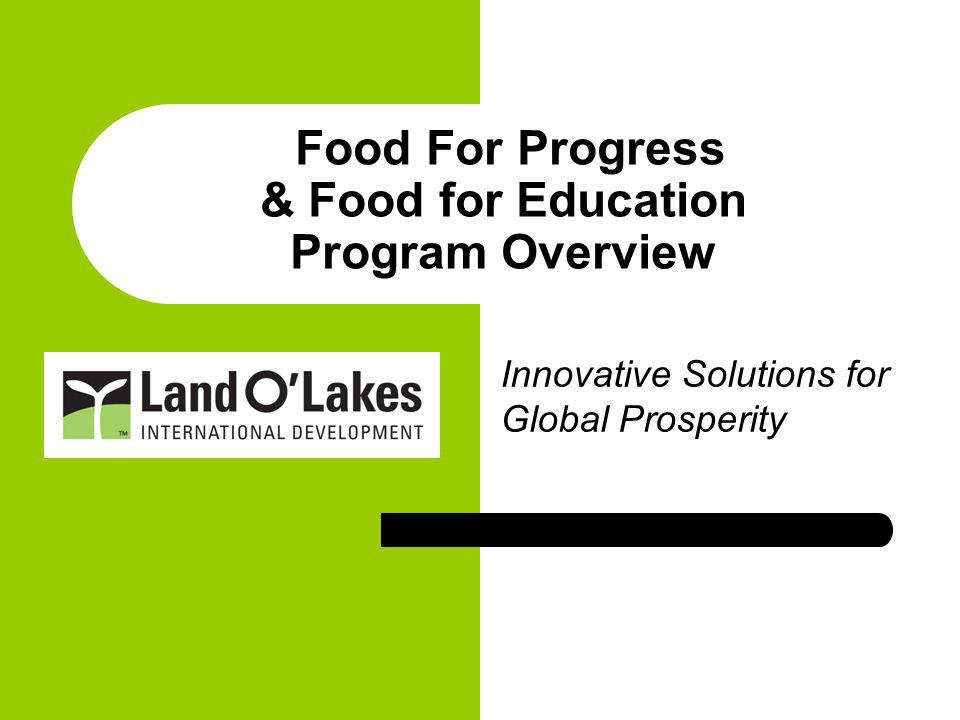 Food For Progress & Food for Education Program Overview