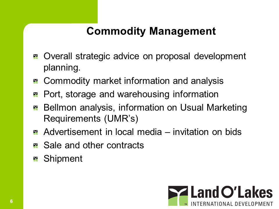 Commodity Management Overall strategic advice on proposal development planning. Commodity market information and analysis.