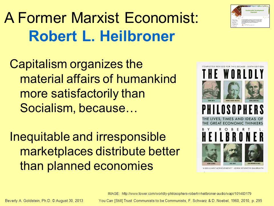 A Former Marxist Economist: Robert L. Heilbroner