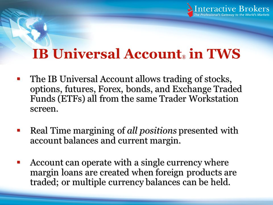IB Universal Account® in TWS