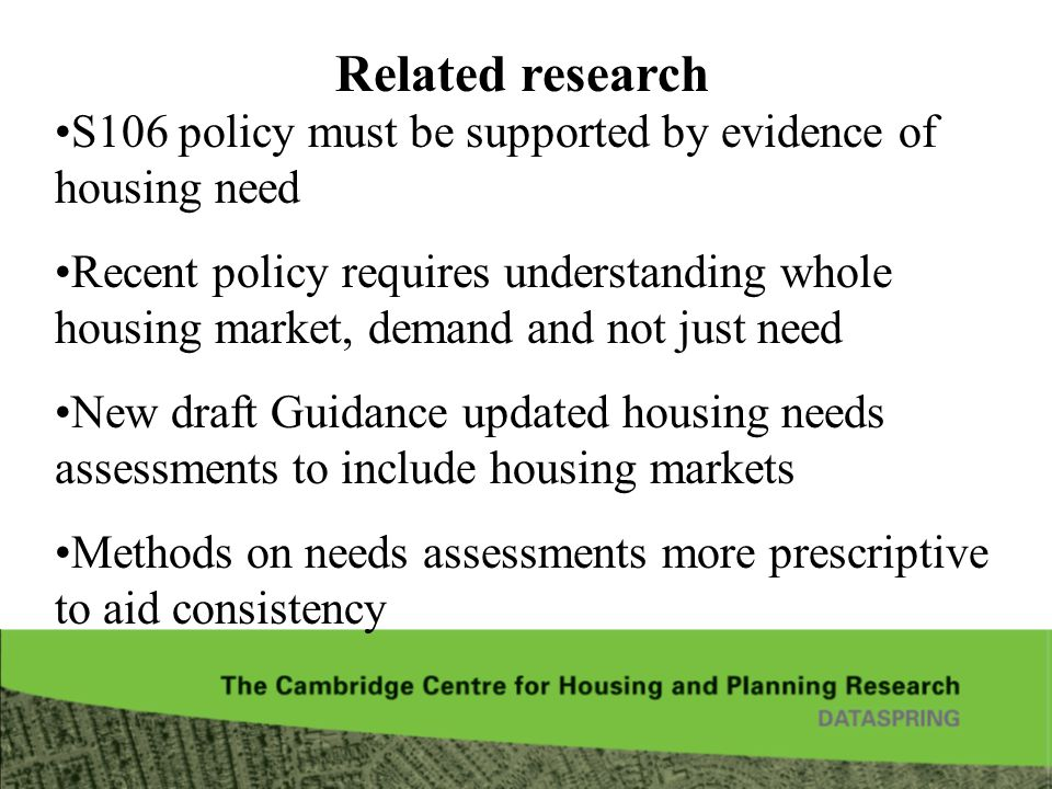 Related research S106 policy must be supported by evidence of housing need.