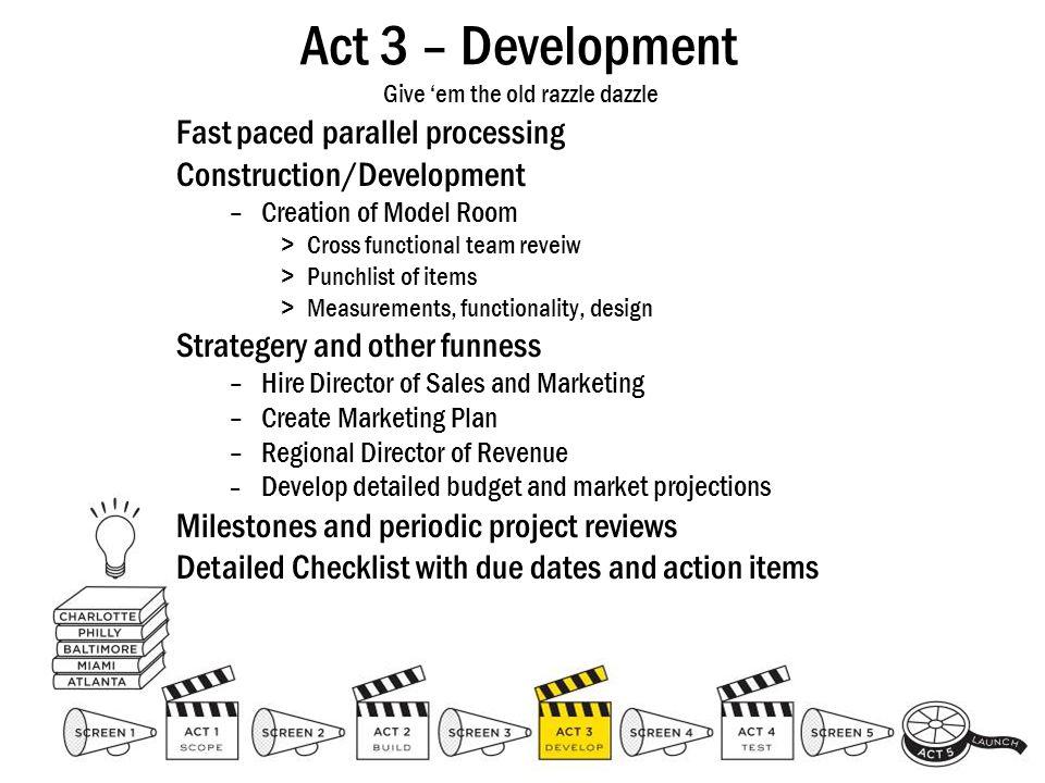 Act 3 – Development Give 'em the old razzle dazzle