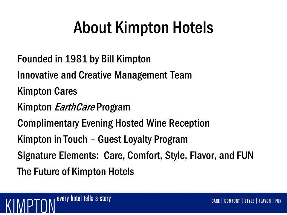 About Kimpton Hotels Founded in 1981 by Bill Kimpton