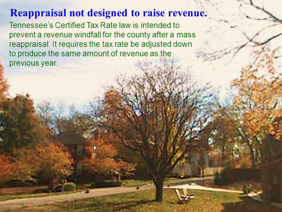 Reappraisal not designed to raise revenue.