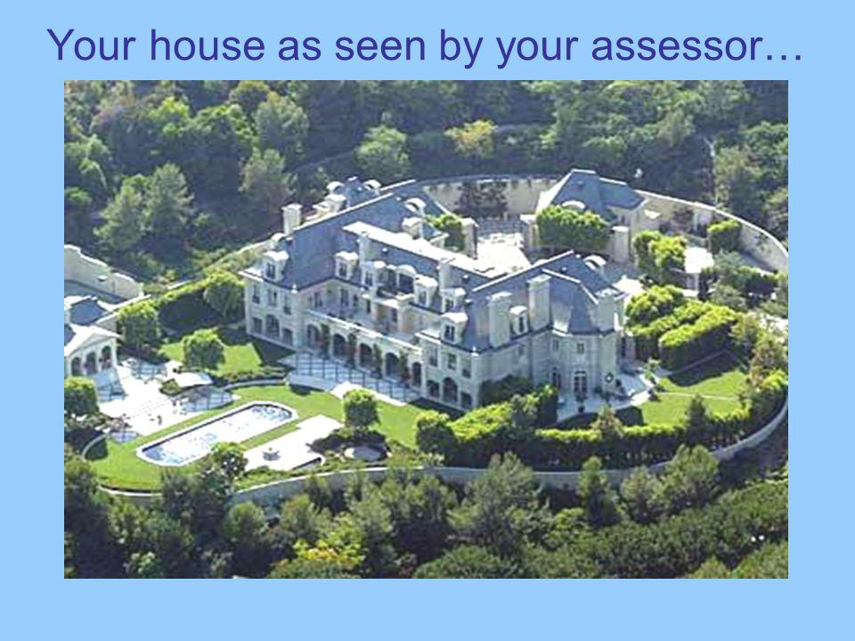 Your house as seen by your assessor…