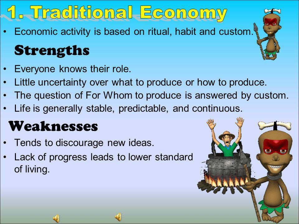 Strengths Weaknesses 1. Traditional Economy