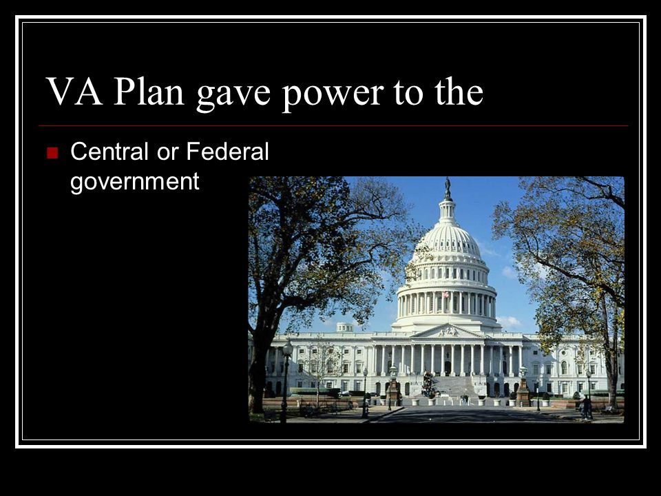 VA Plan gave power to the