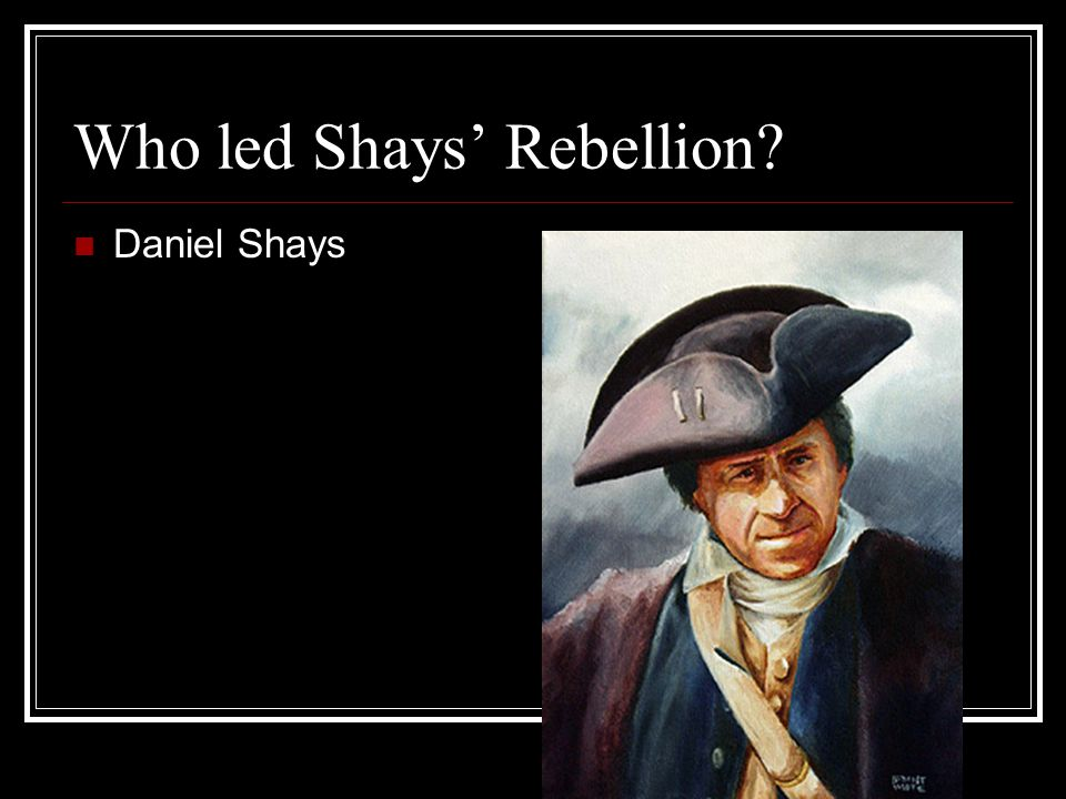 Who led Shays' Rebellion