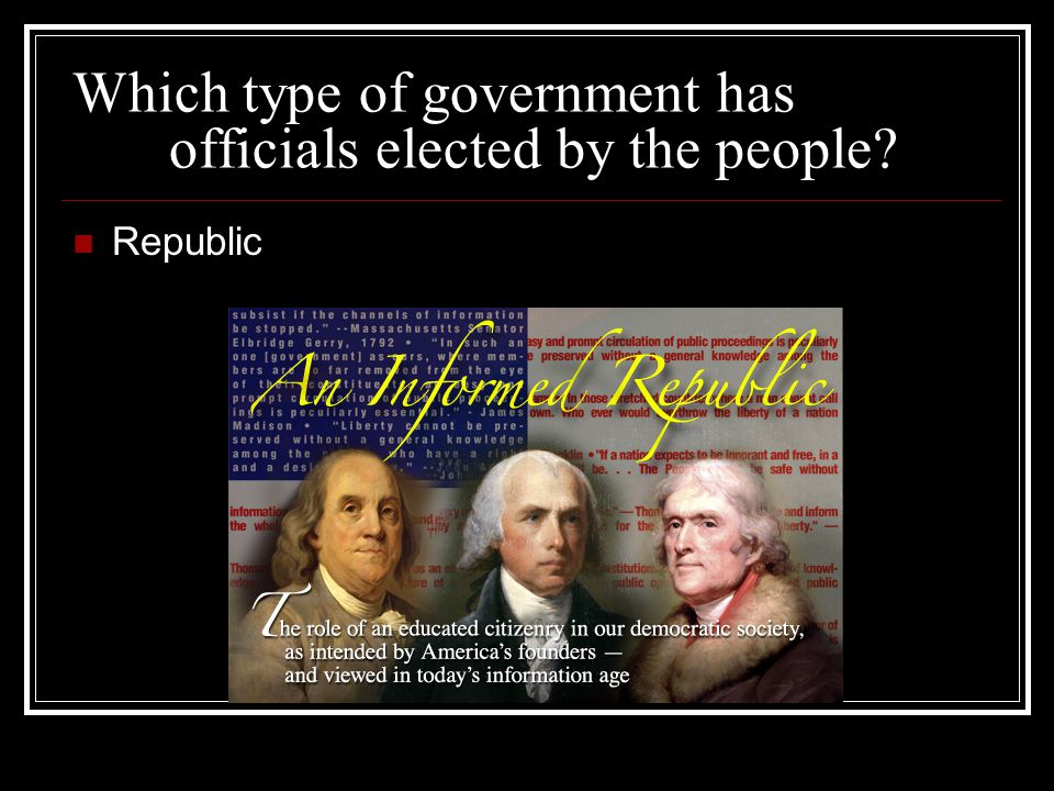 Which type of government has officials elected by the people