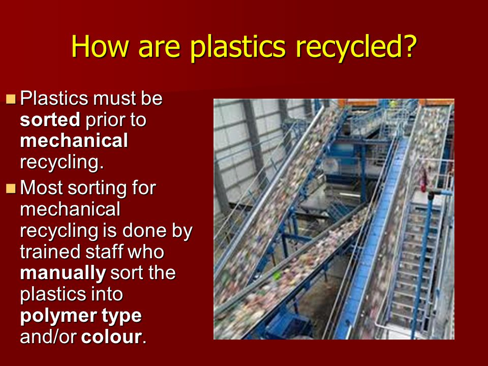 How are plastics recycled