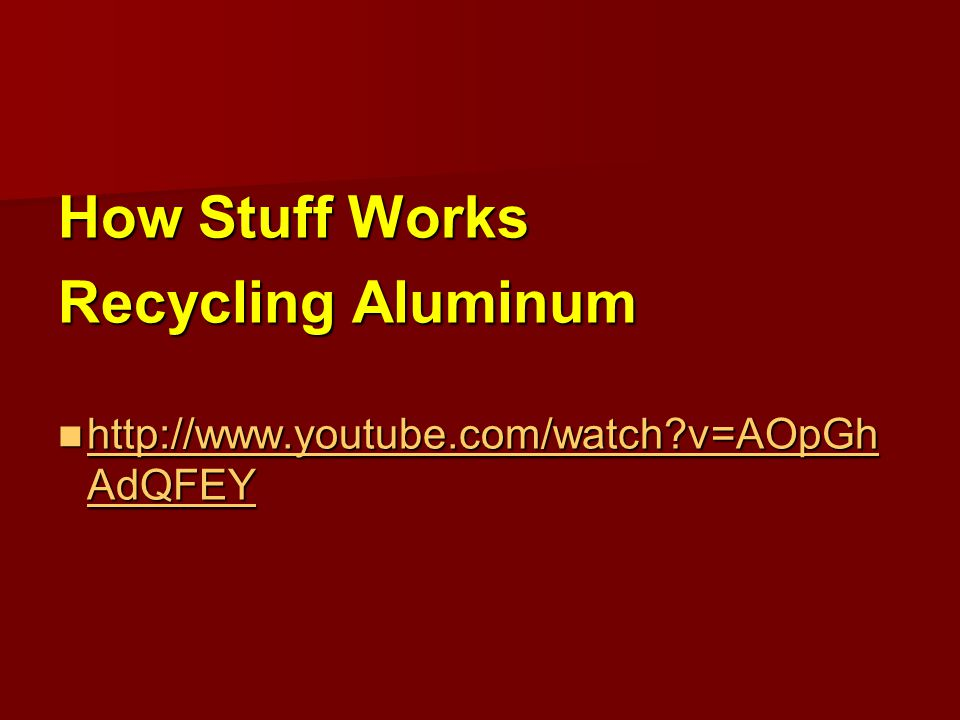 How Stuff Works Recycling Aluminum