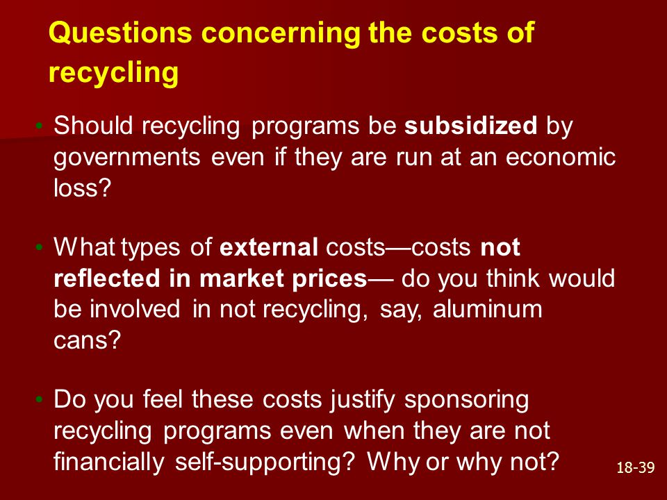 Questions concerning the costs of recycling